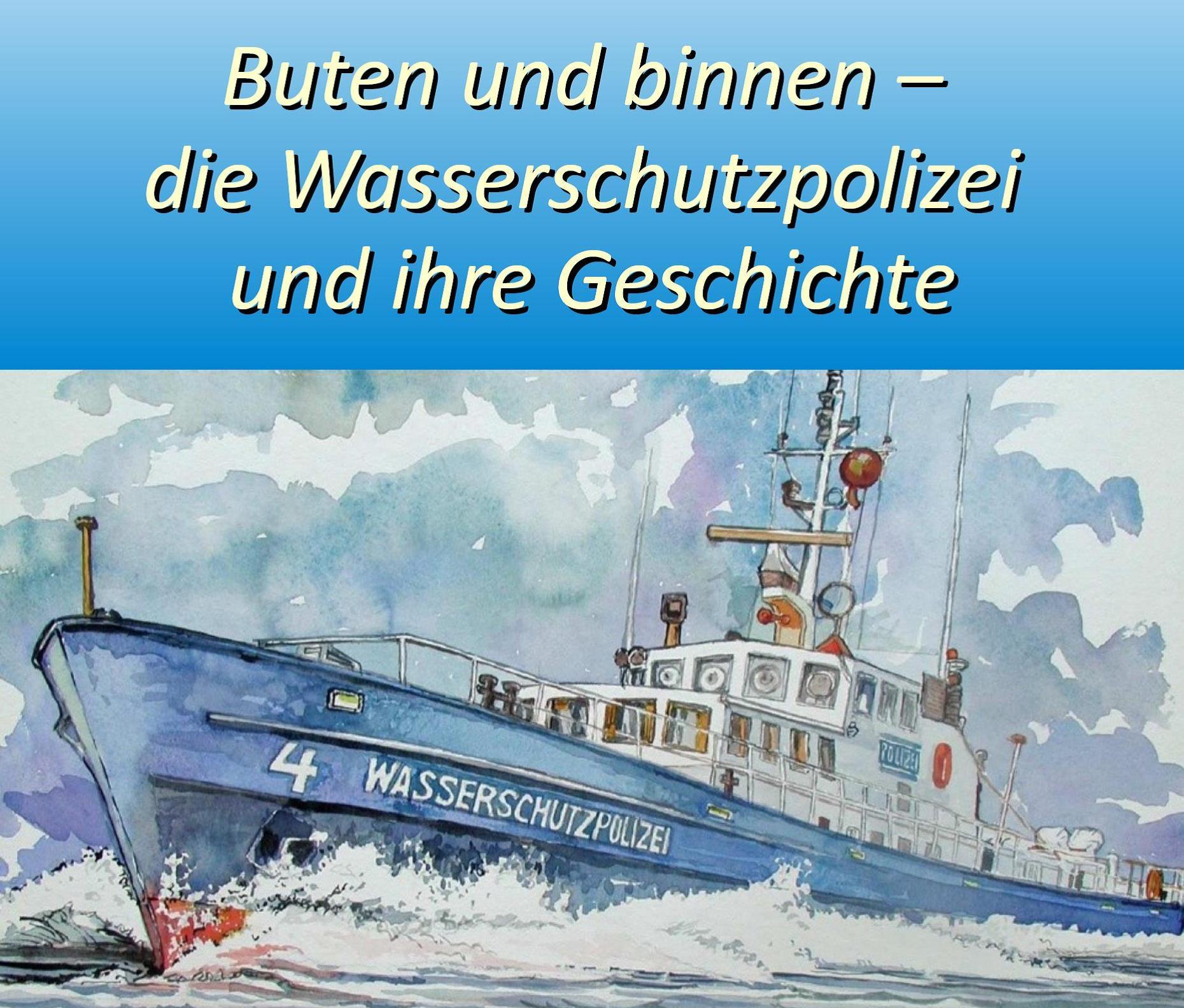 Buten und binnen - Geschichte der asserschutzpolizei